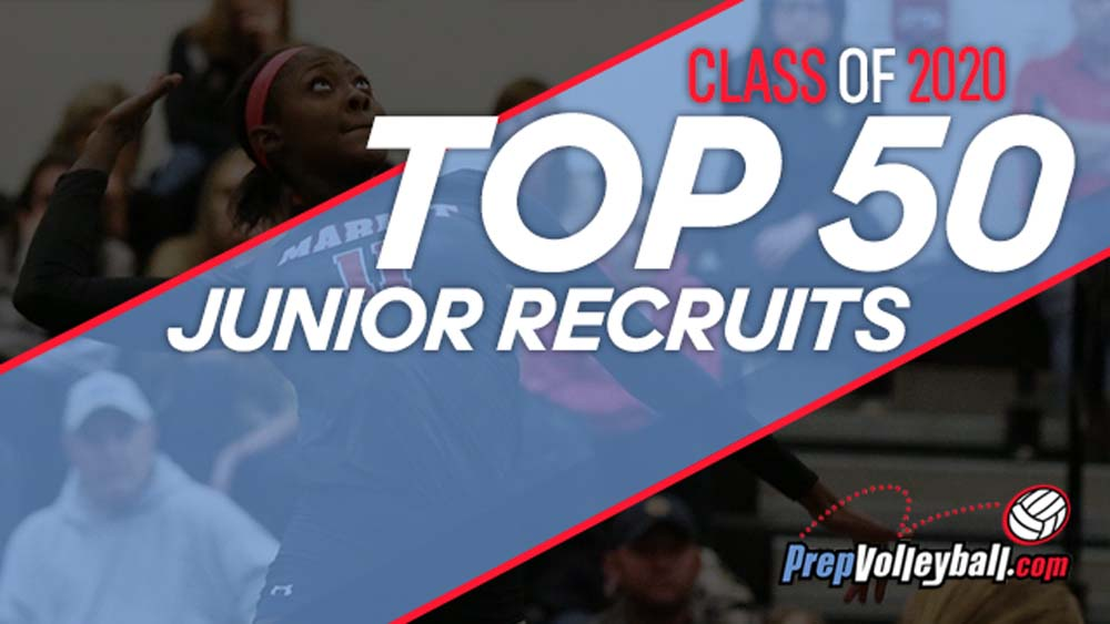 Best College Volleyball Players 2020 Class of 2020 Top 50 Junior Recruits: 18 Who JUST MISSED the Top